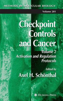 Checkpoint Controls and Cancer: Activation and Regulation Protocols Volume 2 - Methods in Molecular Biology 281 (Paperback)