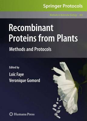Recombinant Proteins From Plants: Methods and Protocols - Methods in Molecular Biology 483 (Paperback)