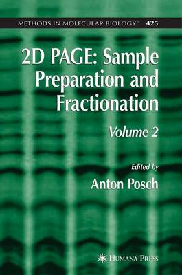 2D PAGE: v. 2: Sample Preparation and Fractionation - Methods in Molecular Biology 425 (Paperback)