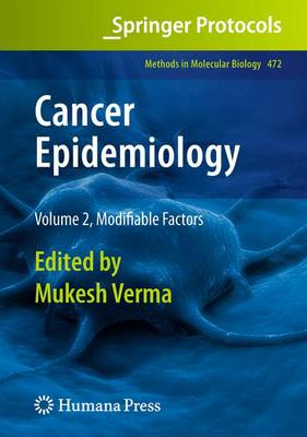 Cancer Epidemiology: Modifiable Factors Volume 2 - Methods in Molecular Biology 472 (Paperback)