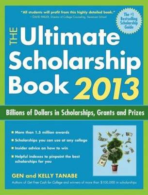 The Ultimate Scholarship Book 2013 2013: Billions of Dollars in Scholarships, Grants & Prizes (Paperback)