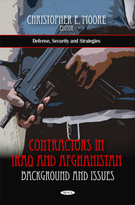 Contractors in Iraq & Afghanistan: Background & Issues (Hardback)