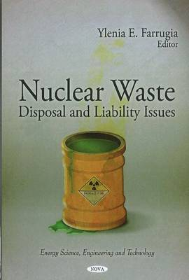 Nuclear Waste: Disposal & Liability Issues (Hardback)