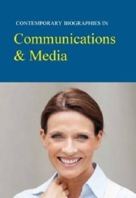 Contemporary Biographies in Communications & Media - Contemporary Biographies (Hardback)