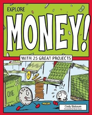 Explore Money!: With 25 Great Projects - Explore Your World (Hardback)