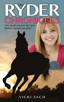 The Ryder Chronicles: Can Sarah Uncover Her Horse's Mysterious Past? (Paperback)