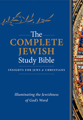 Cover The Complete Jewish Study Bible: Illuminating the Jewishness of God's Word