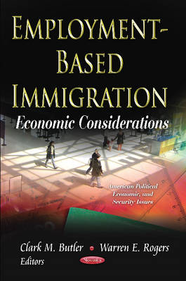 Employment-Based Immigration: Economic Considerations (Paperback)