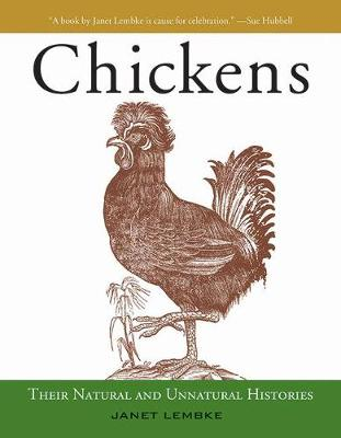 Chickens: Their Natural and Unnatural Histories (Paperback)