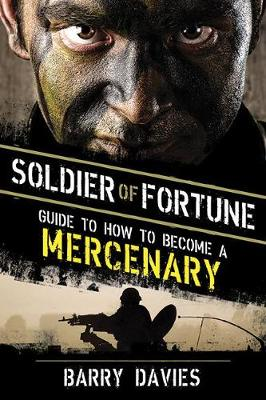 Soldier of Fortune Guide to How to Become a Mercenary (Paperback)