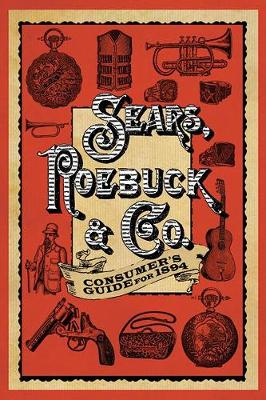 Sears Roebuck & Co. Consumer's Guide for 1894 (Paperback)