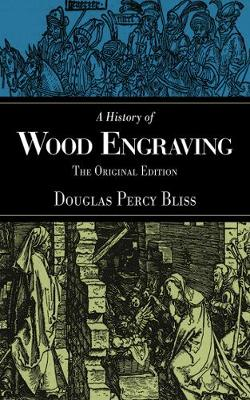 A History of Wood Engraving (Paperback)