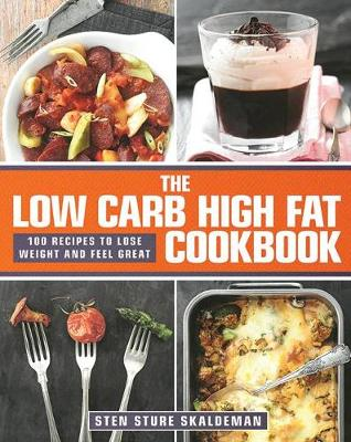 The Low Carb High Fat Cookbook (Hardback)