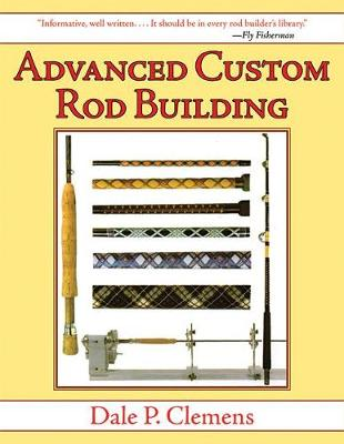 Advanced Custom Rod Building (Paperback)