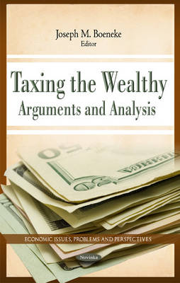 Taxing the Wealthy: Arguments and Analysis (Paperback)