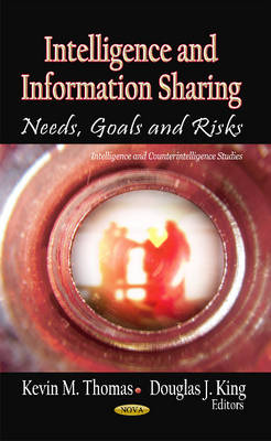Intelligence & Information Sharing: Needs, Goals & Risks (Hardback)