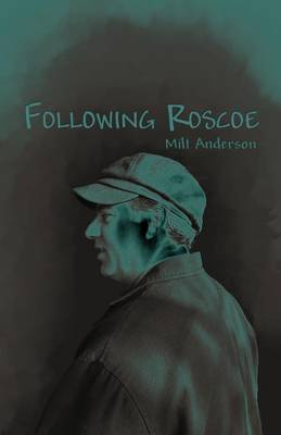 Following Roscoe (Paperback)