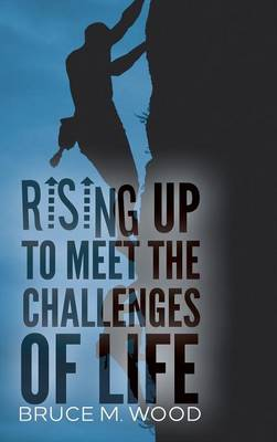 Rising Up to Meet the Challenges of Life (Hardback)