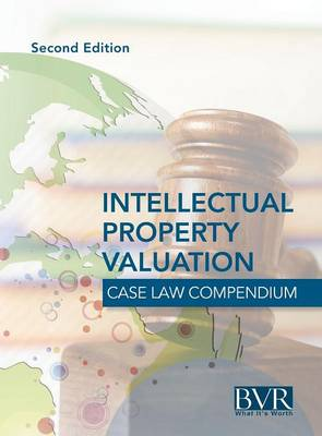 BVR's Intellectual Property Valuation Case Law Compendium (Hardback)