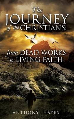 The Journey of the Christians: From Dead Works to Living Faith (Paperback)