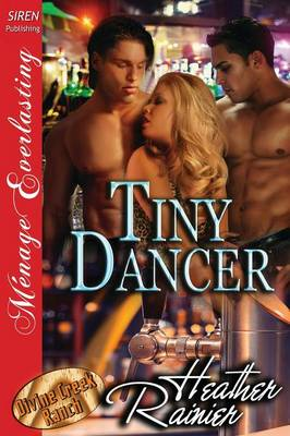 Tiny Dancer [Divine Creek Ranch 13] (Siren Publishing Menage Everlasting) (Paperback)
