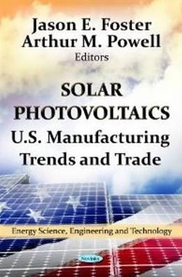Solar Photovoltaics: U.S. Manufacturing Trends & Trade (Paperback)