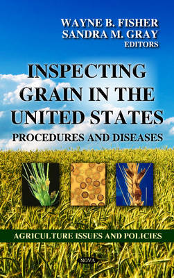 Inspecting Grain in the United States: Procedures & Diseases (Hardback)