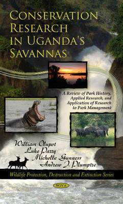 Conservation Research in Uganda's Savannas: A Review of Park History, Applied Research, & Application of Research to Park Management (Paperback)