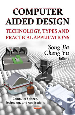 Computer Aided Design: Technology, Types & Practical Applications (Hardback)