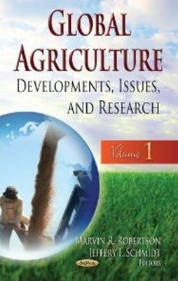Global Agriculture: Developments, Issues, & Research - Volume 1 (Hardback)