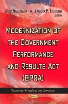 Modernization of the Government Performance & Results Act (GPRA) (Paperback)
