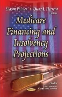 Medicare Financing & Insolvency Projections (Paperback)