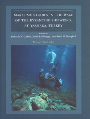 Maritime Studies in the Wake of the Byzantine Shipwreck at Yassiada, Turkey - Ed Rachal Foundation Nautical Archaeology Series (Hardback)