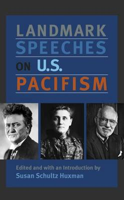 Landmark Speeches on US Pacifism - Landmark Speeches: A Book Series (Hardback)