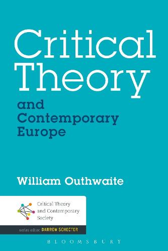 Critical Theory and Contemporary Europe - Critical Theory and Contemporary Society (Paperback)