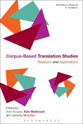 Corpus-Based Translation Studies: Research and Applications - Bloomsbury Advances in Translation (Paperback)