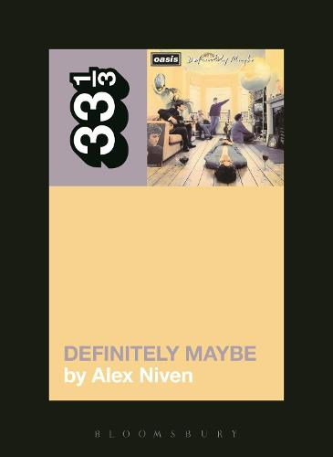 Oasis' Definitely Maybe - 33 1/3 (Paperback)