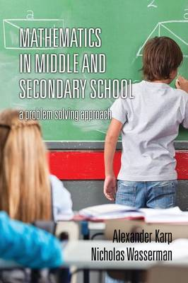 Mathematics in Middle and Secondary School: A Problem Solving Approach (Paperback)