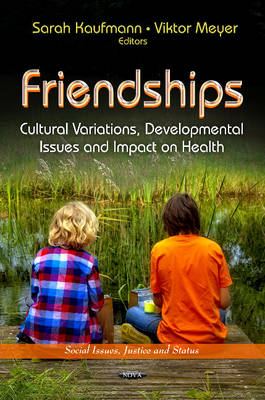 Friendships: Cultural Variations, Developmental Issues and Impact on Health (Hardback)