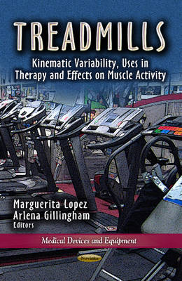 Treadmills: Kinematic Variability, Uses in Therapy & Effects on Muscle Activity (Paperback)