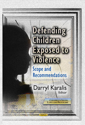 Cover Defending Children Exposed to Violence: Scope & Recommendations