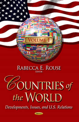 Countries of the World: Volume 1: Developments, Issues, and U.S. Relations. Volume 1 (Hardback)