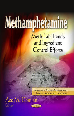 Methamphetamine: Meth Lab Trends and Ingredient Control Efforts (Paperback)