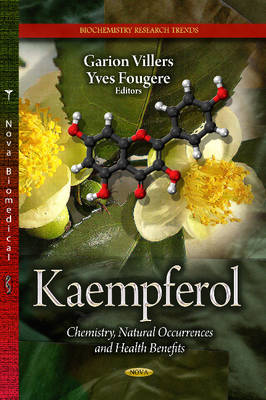 Kaempferol: Chemistry, Natural Occurrences and Health Benefits (Hardback)