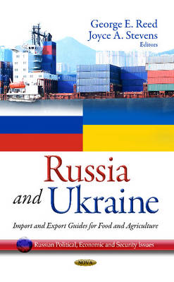Russia & Ukraine: Import & Export Guides for Food & Agriculture (Hardback)