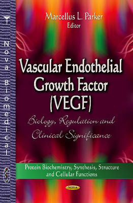 Vascular Endothelial Growth Factor (VEGF): Biology, Regulation and Clinical Significance (Hardback)