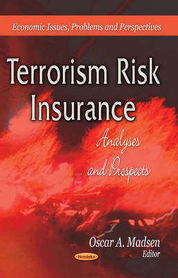 Terrorism Risk Insurance: Analyses and Prospects (Paperback)