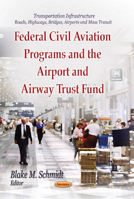 Federal Civil Aviation Programs and the Airport and Airway Trust Fund (Paperback)