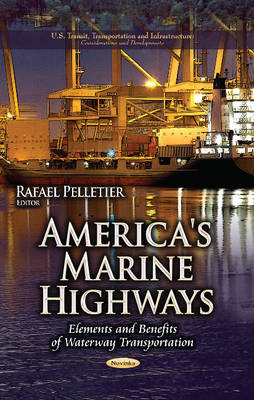 America's Marine Highways: Elements and Benefits of Waterway Transportation (Paperback)