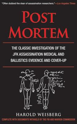 Post Mortem: The Classic Investigation of the JFK Assassination Medical and Ballistics Evidence and Cover-Up (Paperback)